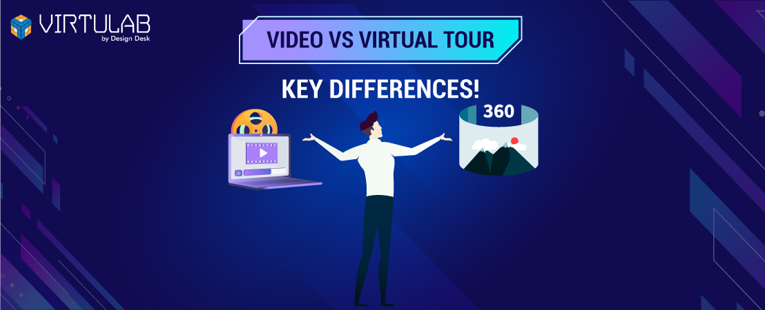 Video or Virtual Tour: Which is a better Marketing tool?